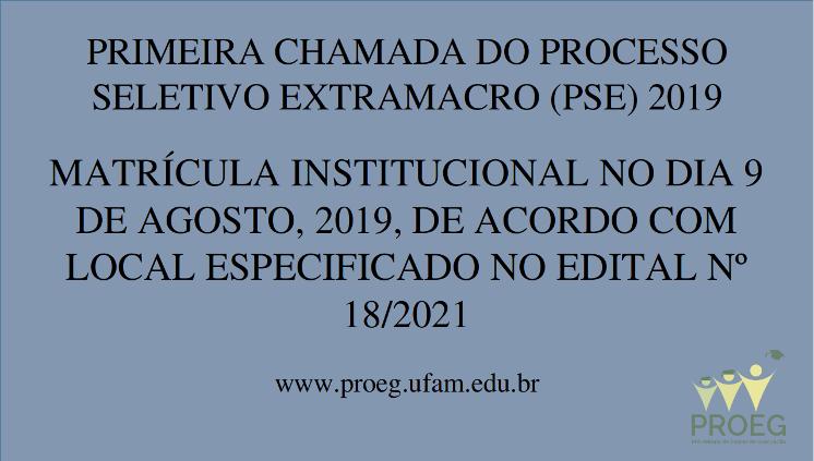 PROEG divulga Primeira Chamada do Processo Seletivo Extramacro 2019