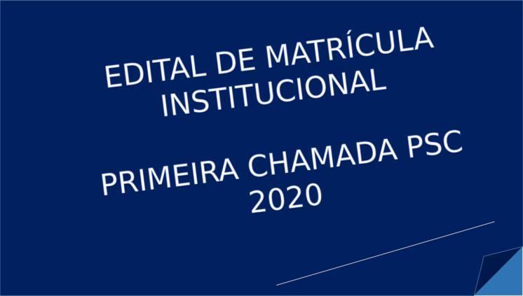 Matrícula dos Candidatos da Primeira Chamada do PSC 2020